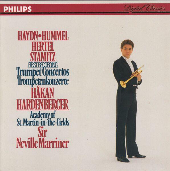 Haydn / Hummel / Hertel / Stamitz - Hakan Hardenberger, Neville Mariner Trumpet Concertos