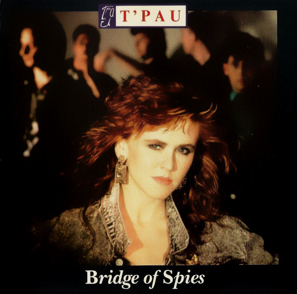 T'Pau Bridge Of Spies