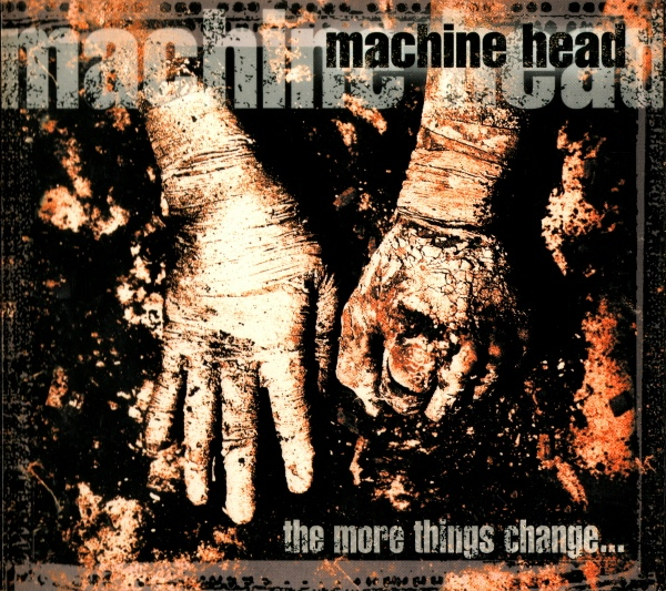 Machine Head The More Things Change CD