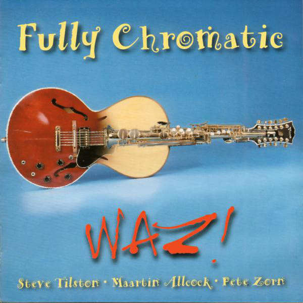 Waz! Fully Chromatic CD
