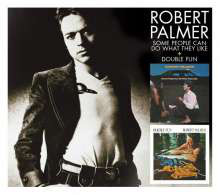 Palmer, Robert Some People Can Do What They Like + Double Fun