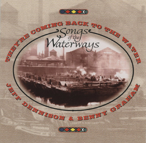 Jeff Dennison & Benny Graham They're Coming Back To The Water - Songs Of The Waterways