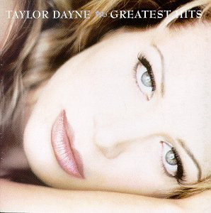 Dayne, Taylor Greatest Hits CD