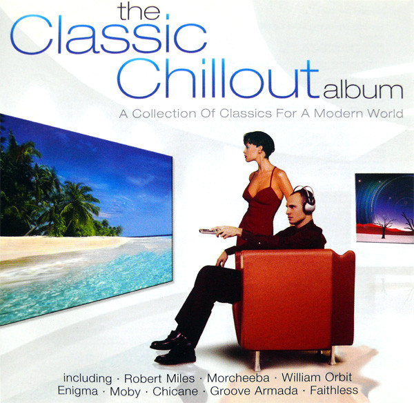 Various The Classic Chillout Album CD