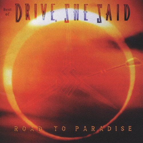 Drive, She Said Road To Paradise - Best Of