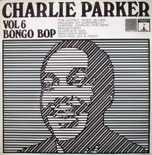 Parker, Charlie Volume 6: Bongo Bop