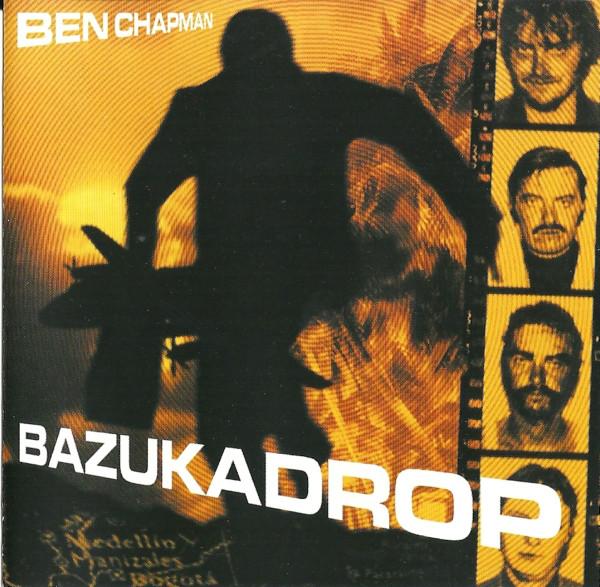 Chapman, Ben Bazukadrop