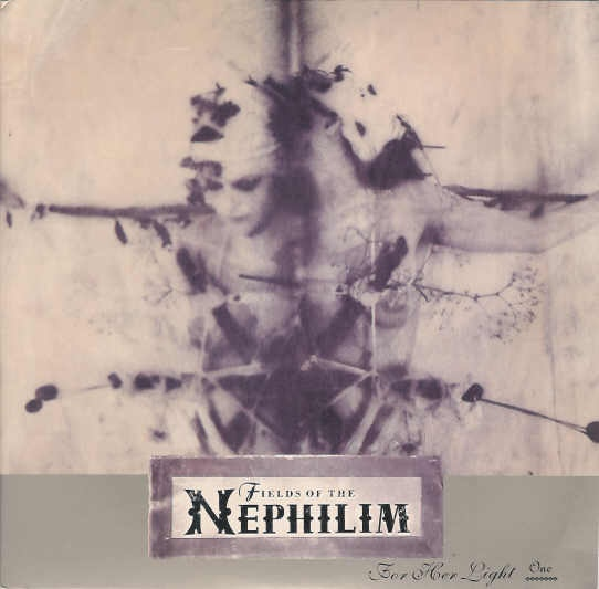 Fields Of Nephilim For Her Light (Two)