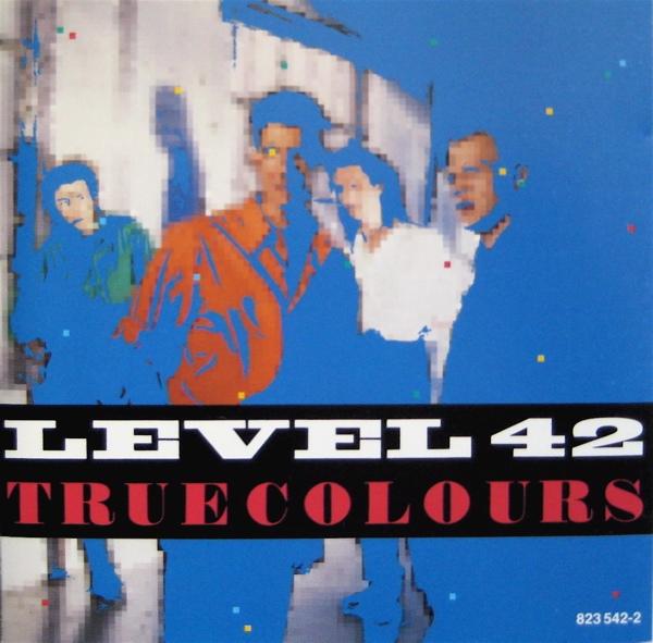 Level 42 True Colours