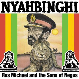 Nyahbinghi Ras Michael And The Sons Of Negus