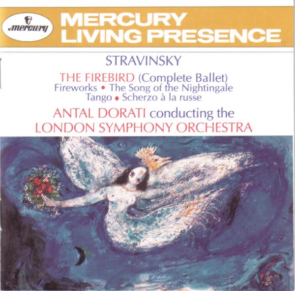 Stravinsky - Antal Dorati, The London Symphony Orchestra The Firebird (Complete Ballet) • Fireworks • Song Of The Nightingale • Tango • Scherzo Á La Russe