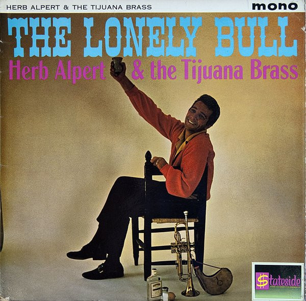 Alpert, Herb & The Tijuana Brass The Lonely Bull