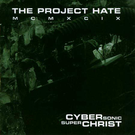 (The) Project Hate MCMXCIX Cybersonic Superchrist