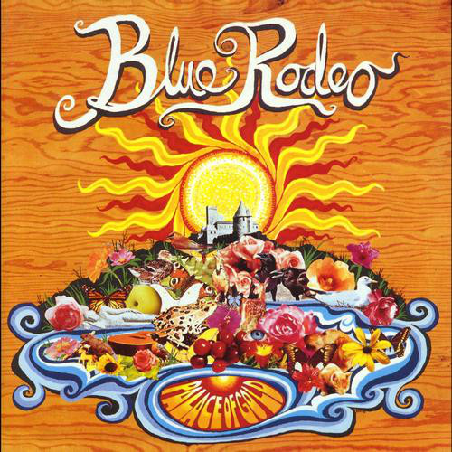 Blue Rodeo Palce Of Gold