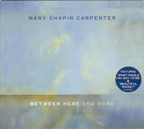 Carpenter, Mary Chapin Between Here And Gone
