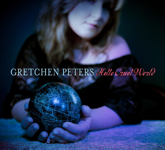 Peters, Gretchen Hello Cruel World