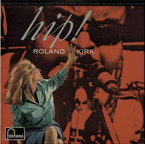 Kirk, Roland Hip!