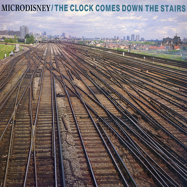 Microdisney The Clock Comes Down The Stairs Vinyl