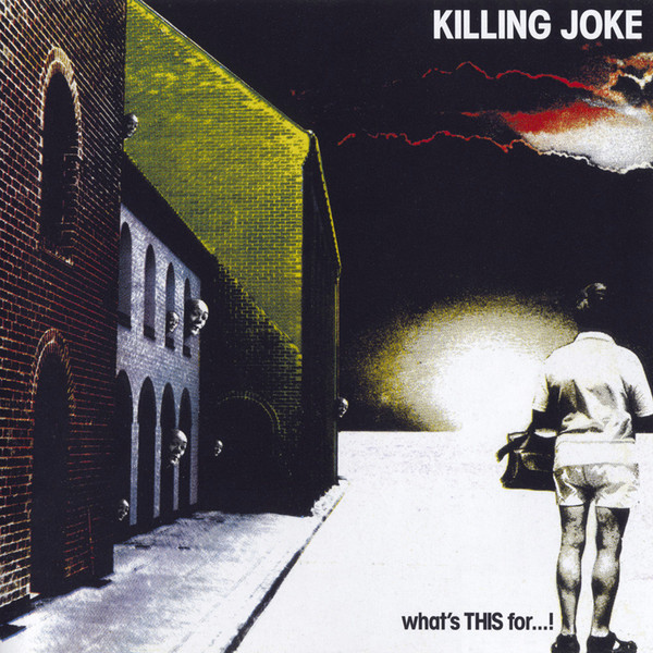 Killing Joke Whats This For