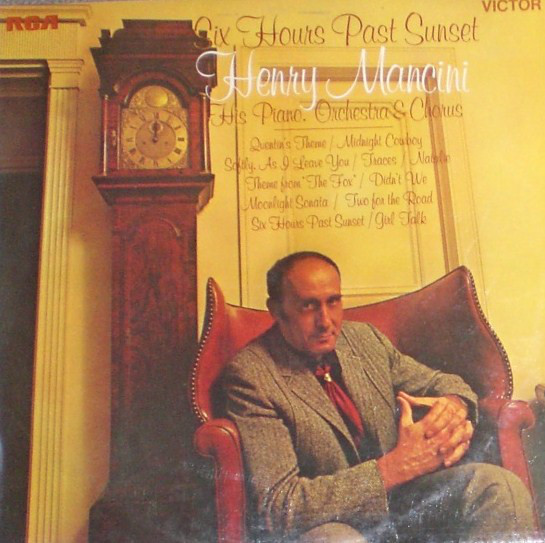Henry Mancini And His Orchestra Six Hours Past Sunset