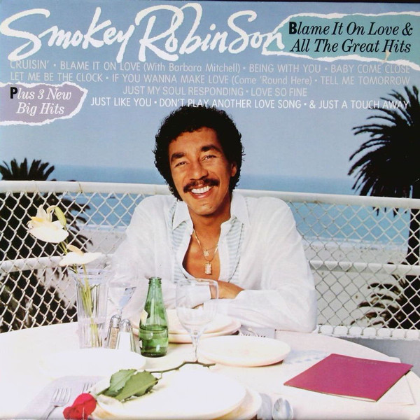 Robinson, Smokey Blame It On Love & All The Great Hits