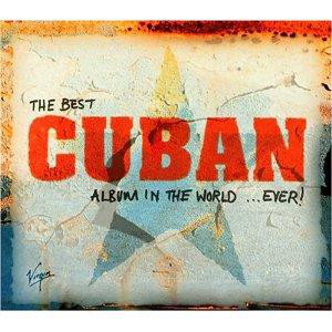 Various The Best Cuban Album In The World ... Ever!