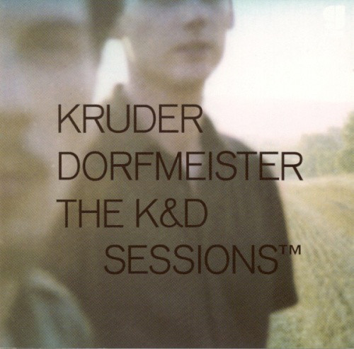 Dorfmeister, Kruder  The K&D Sessions