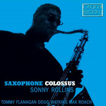 Rollins , Sonny Saxophone Colossus