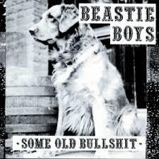 Beastie Boys Some Old Bullshit