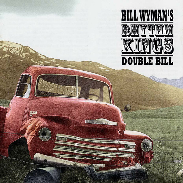 Wyman, Bill Rhythm Kings Double Bill