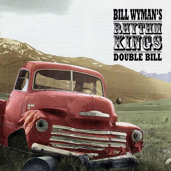 Wyman, Bill Rhythm Kings Double Bill