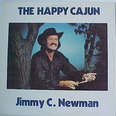 Newman, Jimmy C. The Happy Cajun