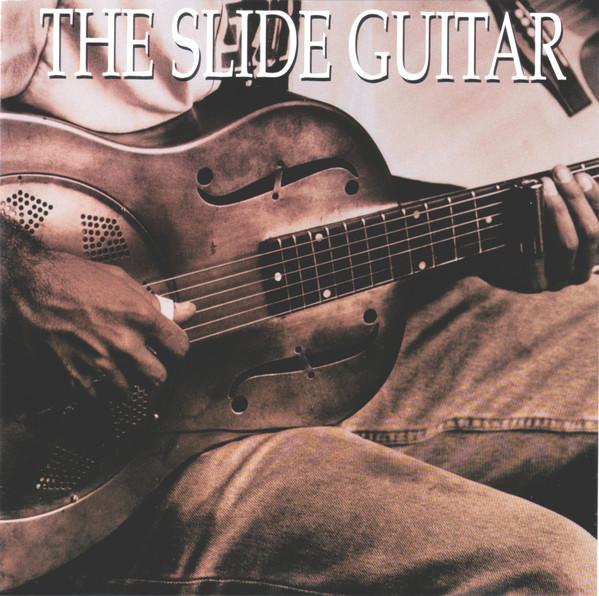 Various The Slide Guitar: Bottles, Knives & Steel