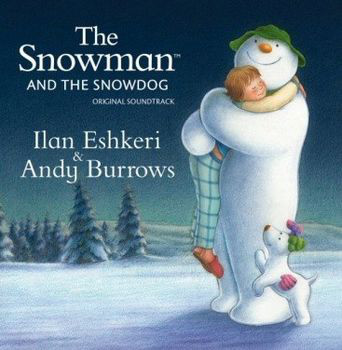 Ilan Eshkeri & Andy Burrows The Snowman And The Snowdog - Original Soundtrack