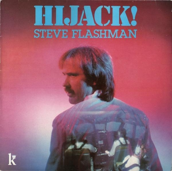 Flashman, Steve Hijack! Vinyl