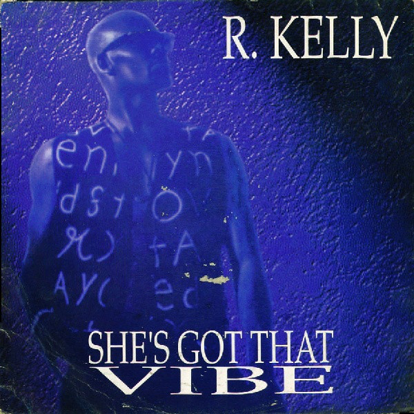 R. Kelly She's Got That Vibe