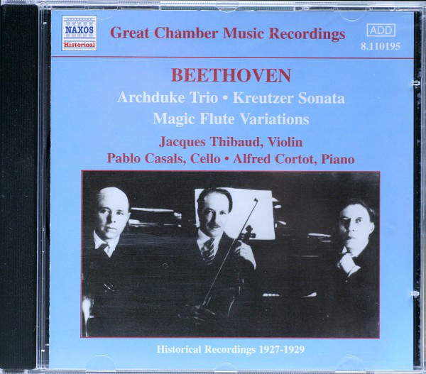 Beethoven - Jacques Thibaud, Pablo Casals, Alfred Cortot Archduke Trio / Kreutzer Sonata / Magic Flute Variations