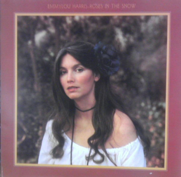 Emmylou Harris Roses In The Snow Vinyl