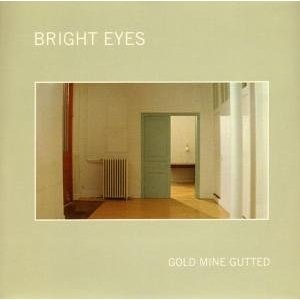 Bright Eyes Gold Mine Gutted