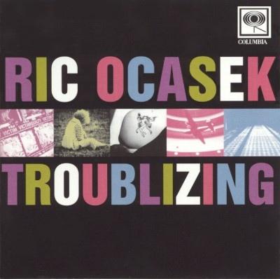 Ocasek, Ric Troublizing