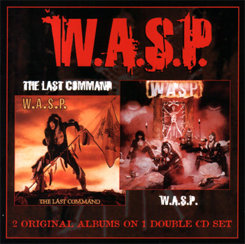 W.A.S.P. / WASP The Last Command / W.A.S.P.
