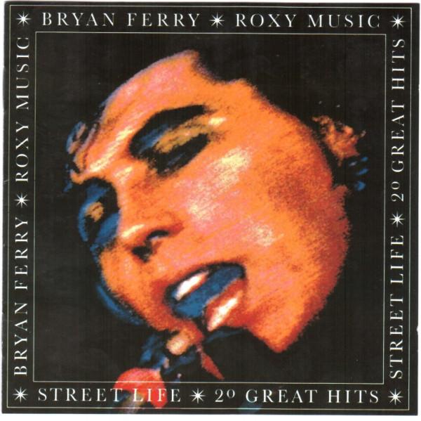 Ferry, Bryan, Roxy Music Street Life - 20 Greatest Hits