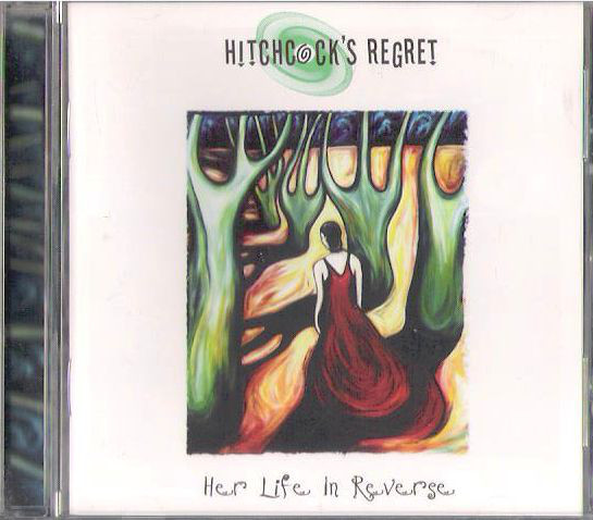 Hitchcock's Regret Her Life In Reverse CD