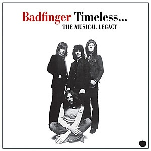 Badfinger Timeless...The Musical Legacy