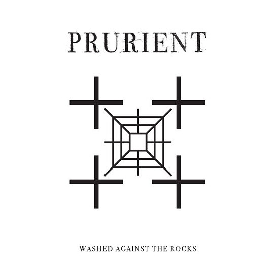 Prurient Washed Against The Rocks