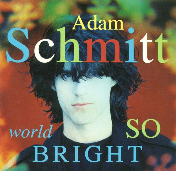 Schmitt, Adam World so Bright CD