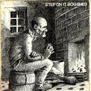 Bog Shed Step On It Vinyl