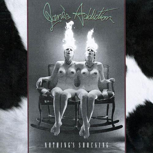 Jane's Addiction Nothing's Shocking