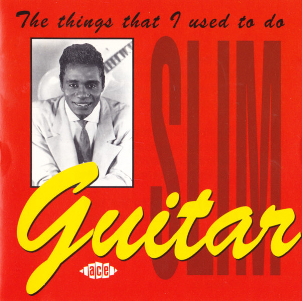 Guitar Slim The Things That I Used To Do