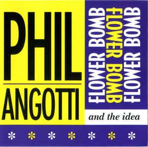 Angotti, Phil & The Idea Flower Bomb  CD